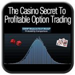 The Casino Secret to Profitable Options Trading™